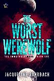 The Worst Werewolf (The Immutable Moon Book 1)