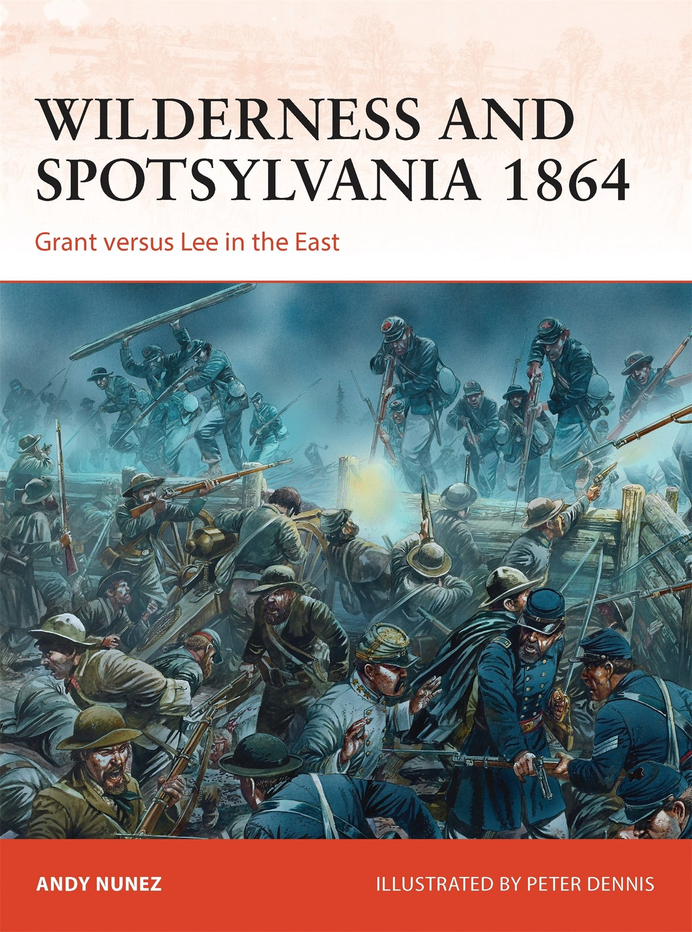 Download Wilderness and Spotsylvania 1864: Grant versus Lee in the East (Campaign) pdf epub