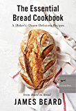 The Essential Bread Cookbook: A (Baker's) Dozen Delicious Recipes