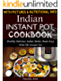 Indian Instant Pot Cookbook: Healthy Delicious Indian Dishes Made Easy With The Instant Pot And Other Electric Pressure Cookers (English Edition)