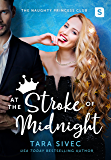 At the Stroke of Midnight (The Naughty Princess Club Book 1)