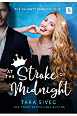 At the Stroke of Midnight (The Naughty Princess Club Book 1) Kindle Edition