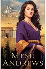 In the Shadow of Jezebel (Treasures of His Love Book #4): A Novel Kindle Edition