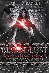 Bloodlust: House of Vampires Kindle Edition