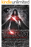 Bloodlust: House of Vampires (Wicked Reform School Book 5)