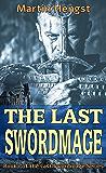 The Last Swordmage: A Magic of Solendrea Novel