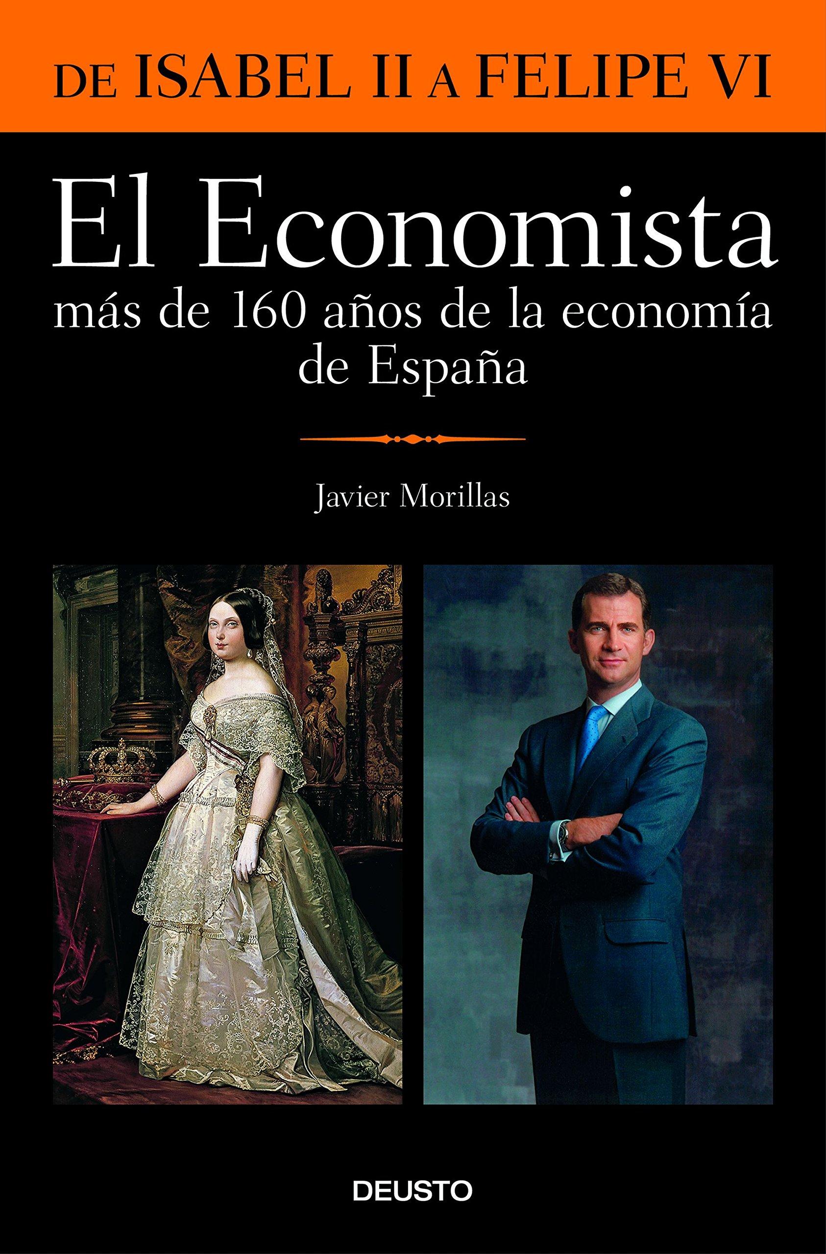 El Economista. Más de 160 años de la economía de España: De Isabel II a Felipe VI Varios: Amazon.es: Morillas, Javier: Libros
