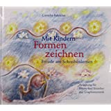 Mit Kindern Formenzeichnen. Freude am Schreibenlernen. Anleitung für Eltern und Erzieher zur Graphomotorik