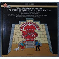 The Making of Tintin: In the World of the Inca