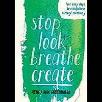 Stop Look Breathe Create