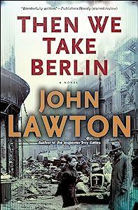 Then We Take Berlin: A Novel