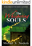 The Whispering Souls (The Maple Gap Series Book 3)