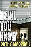 Devil You Know (KelpiesEdge)