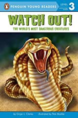 Watch Out!: The World's Most Dangerous Creatures (Penguin Young Readers, Level 3) Paperback
