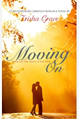 Moving On: A Contemporary Christian Romance (Ghost Of The Past Book 1) Kindle Edition
