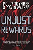 Unjust Rewards: Exposing Greed and Inequality in Britain Today