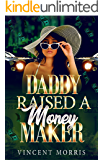 DADDY RAISED A MONEY MAKER (DADDY RAISED SERIES Book 3)