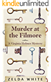 Murder at the Filmore (A Virginia Holmes Cozy Mystery Book 1) (English Edition)