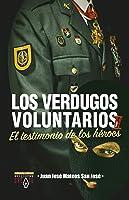 Los Verdugos Voluntarios 2: El Testimonio De Los