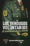 Los Verdugos Voluntarios 2: El testimonio de los héroes