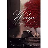 The Wings Trilogy: Complete Series Edition (Book 1-3)