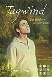 Tagwind. Der Bewahrer der Jahreszeiten (Buch 4) (Geschichten der Jahreszeiten) (German Edition)