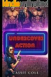 Undercover Action: A Contemporary Reverse Harem Romance