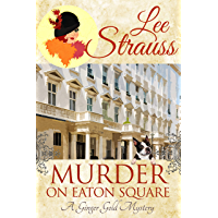 Murder on Eaton Square: a cozy historical 1920s mystery (A Ginger Gold Mystery Book 10)