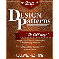 Swift Design Patterns: The Easy Way; Standard Solutions for Everyday Programming Problems; Great for: Game Programming, System Analysis, App Programming, ... (Design Patterns Series) (English Edition)