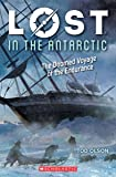 Lost in the Antarctic: The Doomed Voyage of the Endurance (Lost #4): The Doomed Voyage of the Endurance (4)