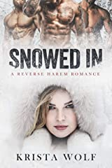 Snowed In - A Reverse Harem Romance Kindle Edition