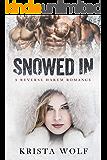 Snowed In - A Reverse Harem Romance