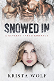 Snowed In - A Reverse Harem Romance (English Edition)