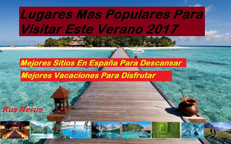 Lugares mas populares para visitar este verano 2017 eBook: Nerus, Rus: Amazon.es: Tienda Kindle