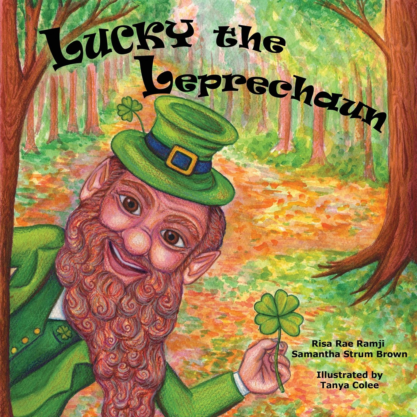 Lucky The Leprechaun Paperback – January 9, 2012 Risa Rae Ramji Samantha S Brown Fideli Publishing Incorporated
