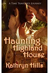Haunting Highland House (A Time Traveler's Journey Book 1) Kindle Edition