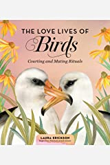 The Love Lives of Birds: Courting and Mating Rituals Kindle Edition