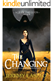 The Changing: A fantasy action adventure novel (The Blood and Brotherhood Saga Book 3)