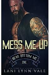 Mess Me Up (The Bear Bottom Guardians MC Book 1)