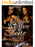 Our Love Is Written In Stone: An Erotic Lesbian Romance