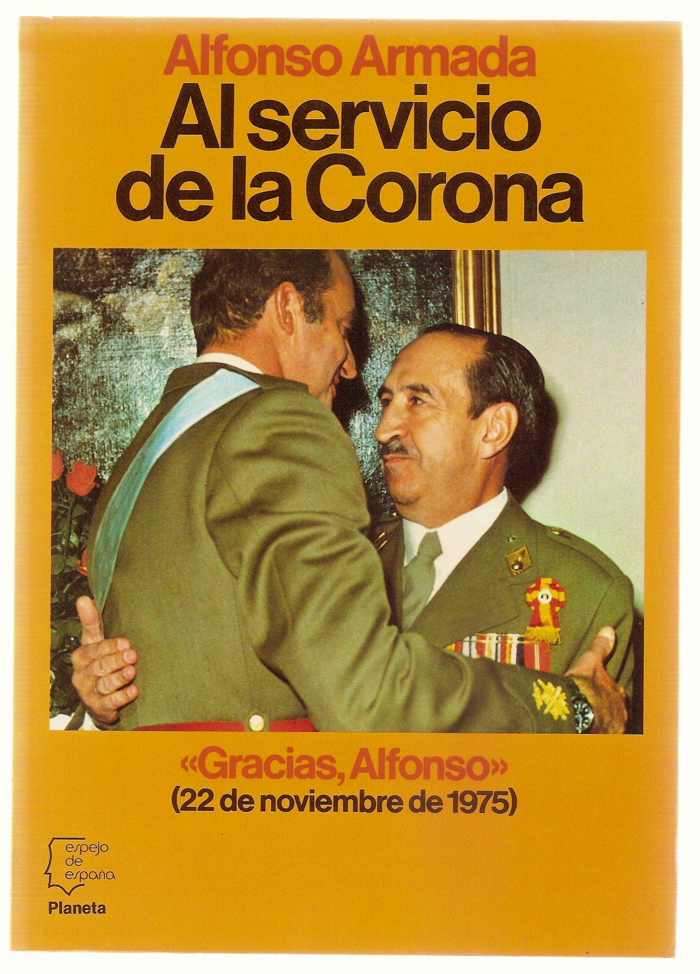 Al servicio de la Corona (Espejo de España): Amazon.es: Armada, Alfonso: Libros