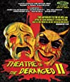 Theatre Of The Deranged II (Blu-ray)