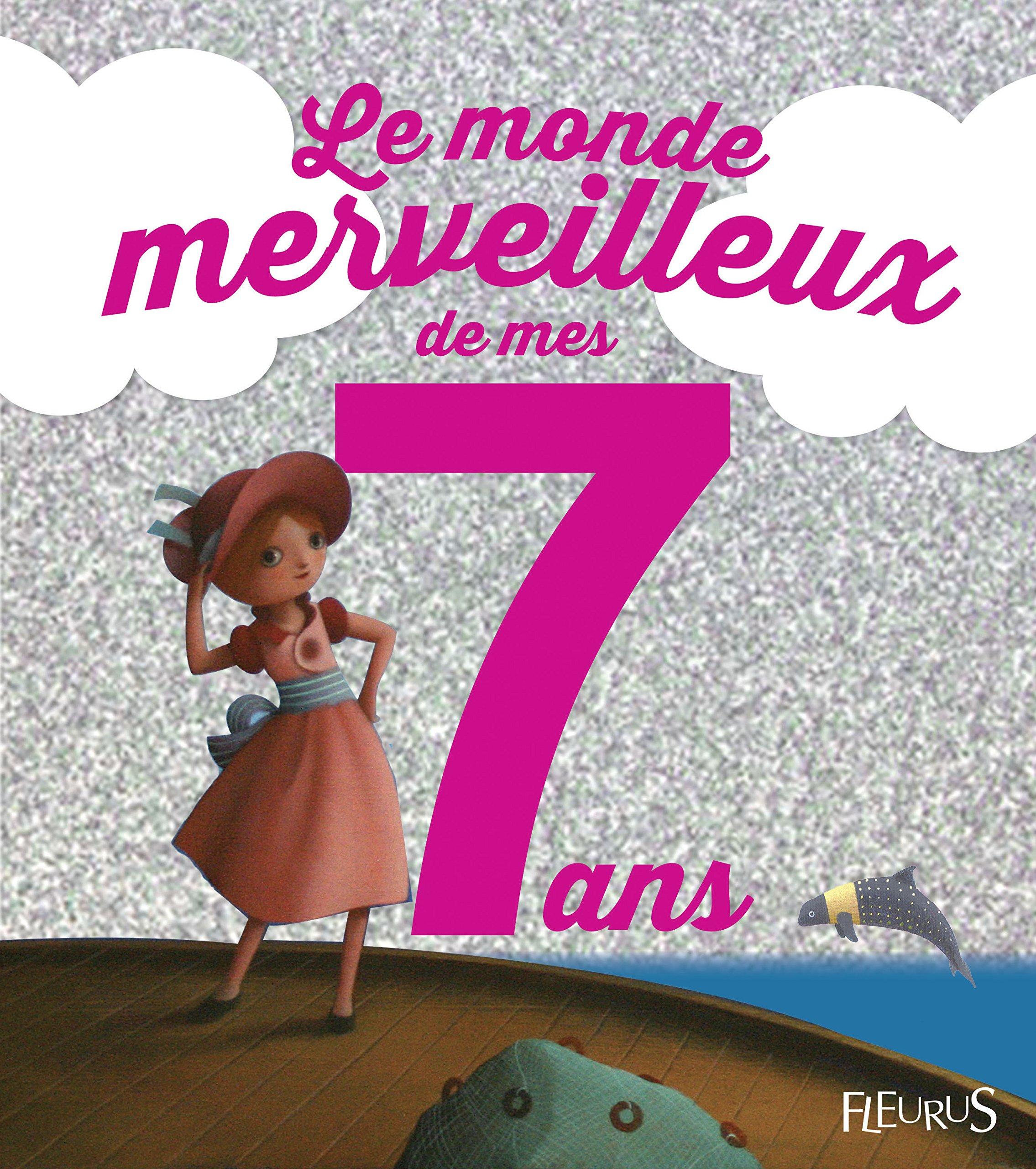 Amazon Fr Le Monde Merveilleux De Mes 7 Ans Pour Les Filles