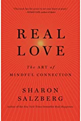 Real Love: The Art of Mindful Connection Kindle Edition