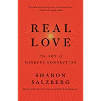 Real Love: The Art of Mindful Connection