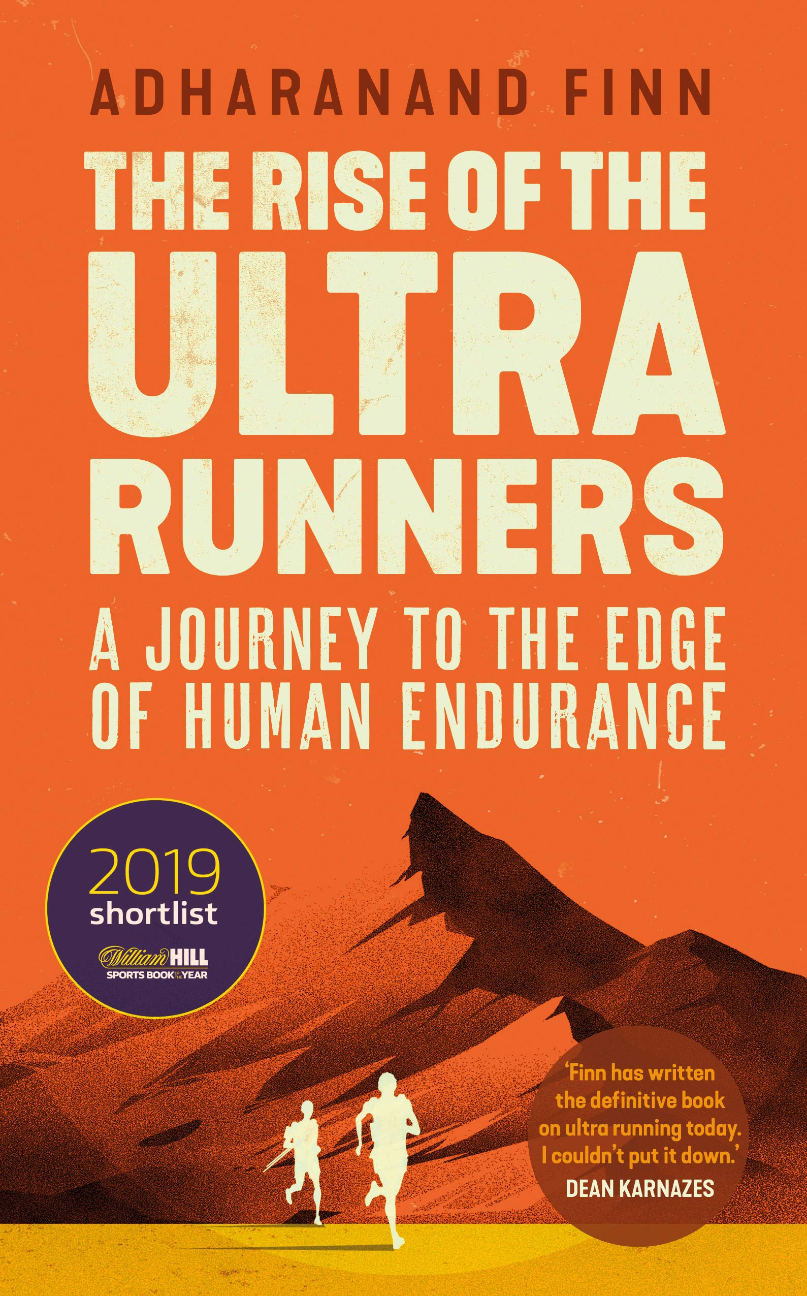 The Rise of the Ultra Runners: A Journey to the Edge of Human Endurance:  Amazon.co.uk: Finn, Adharanand: 9781783351329: Books
