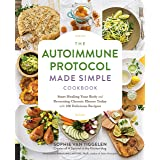 The Autoimmune Protocol Made Simple Cookbook: Start Healing Your Body and Reversing Chronic Illness Today with 100 Delicious