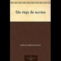 Un viaje de novios (Spanish Edition)