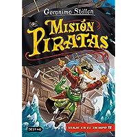 Misión Piratas. Viaje en el tiempo 12 (Geronimo Stilton)