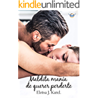 Maldita manía de querer perderte (Spanish Edition)